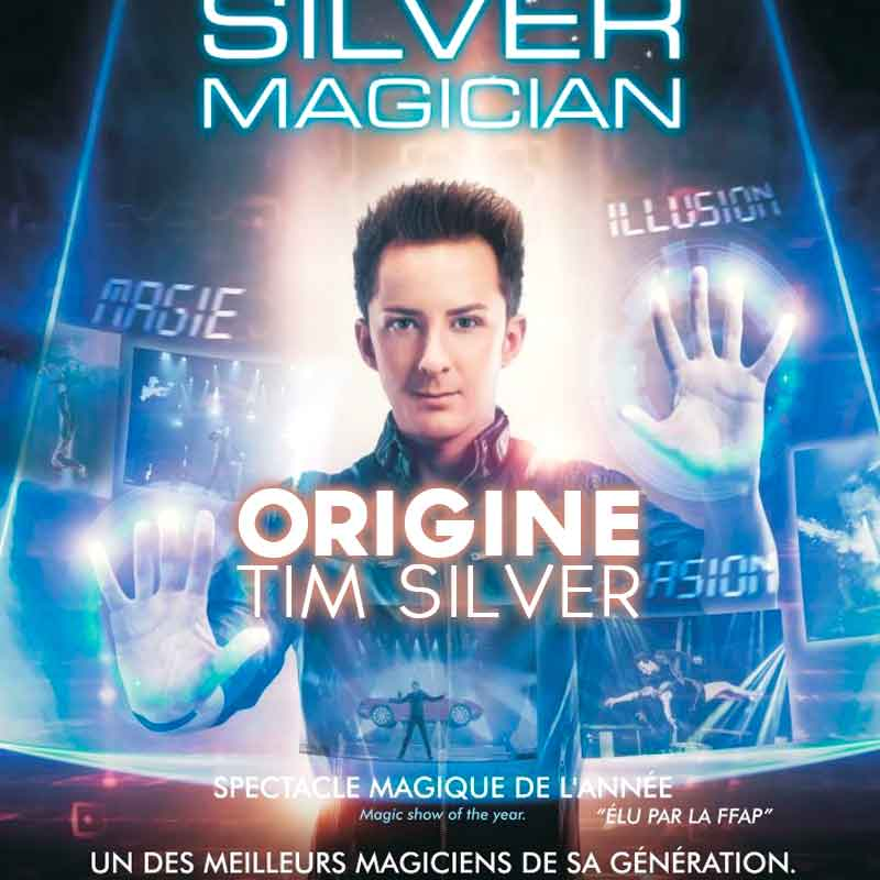 SPECTACLE ORIGINE TIM SILVER - MAGICIEN GRANDE ILLUSION