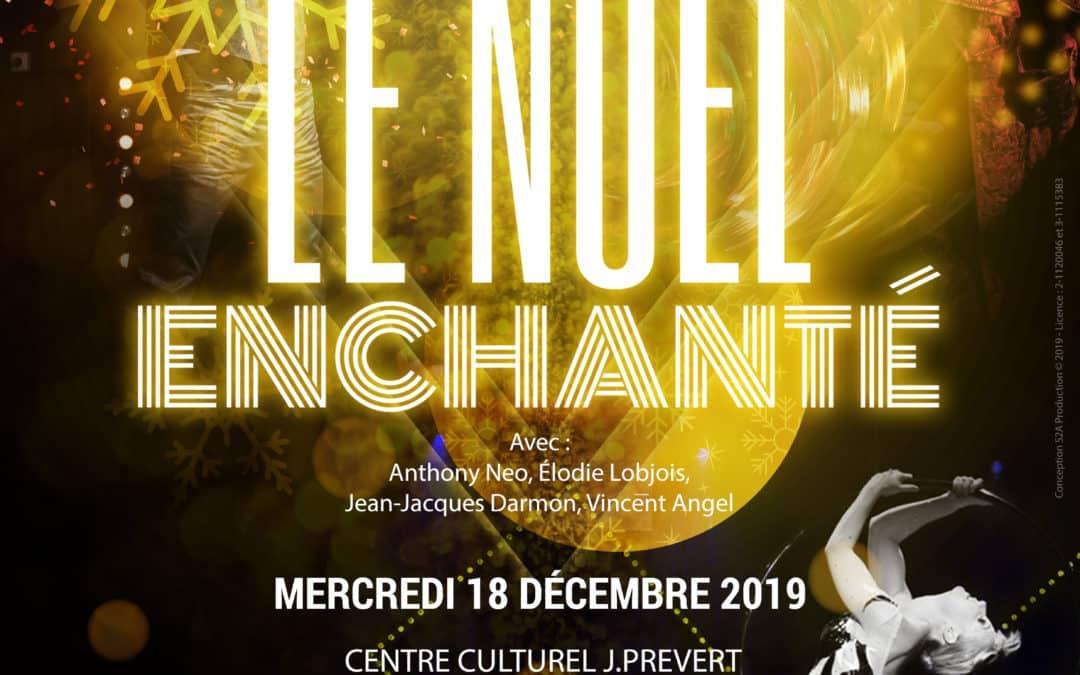18 Déc. 2019 – Spectacle de Noël Seine et Marne   Villeparisis 77