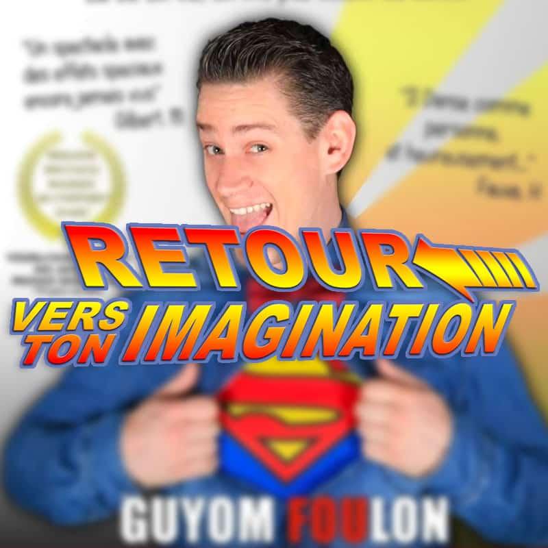 Guyom Foulon retour vers ton imagination Paris