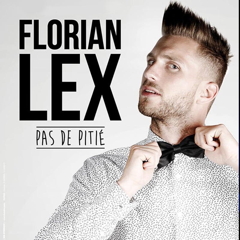 Florian Lex Pas de Pitié - Humour